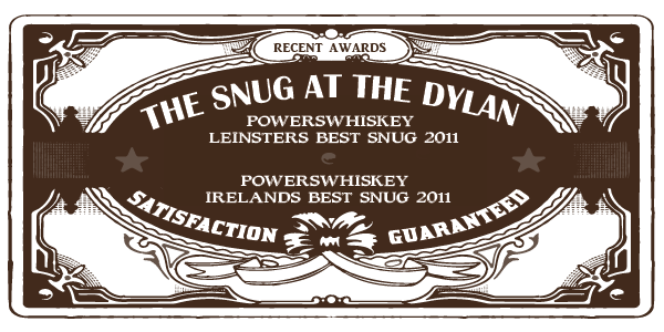 The Snug At The Dylan: Powers Whiskey leinsters best snug 2011, Powers Whiskey Irelands best snug 2011